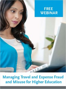 Travel and Expense for Higher Education: Managing Fraud and Misuse