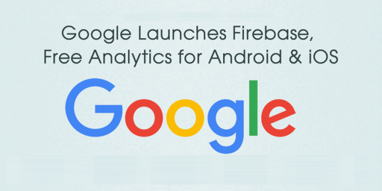 Google Launches Firebase, Free Analytics for App Developers