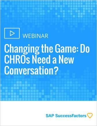 Changing the Game: Do CHROs Need a New Conversation?