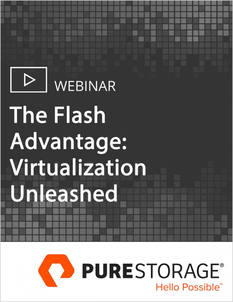 The Flash Advantage: Virtualization Unleashed