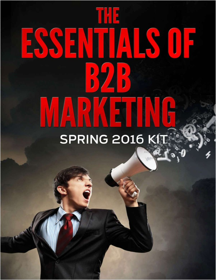 The Essentials of B2B Marketing – Spring 2016 Kit